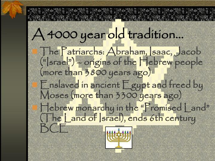 A 4000 year old tradition