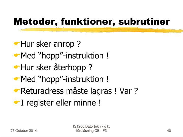 Metoder, funktioner, subrutiner