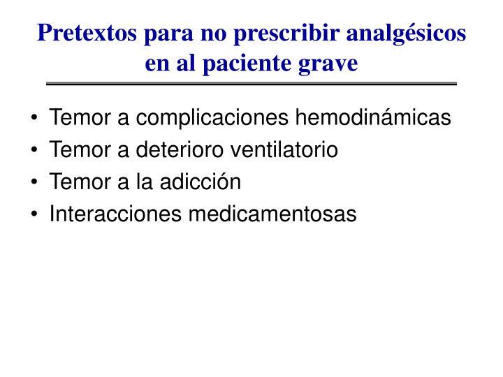 Pretextos para no prescribir analg sicos en al paciente grave