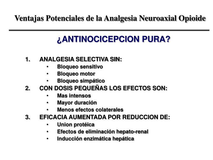 Ventajas Potenciales de la Analgesia Neuroaxial Opioide