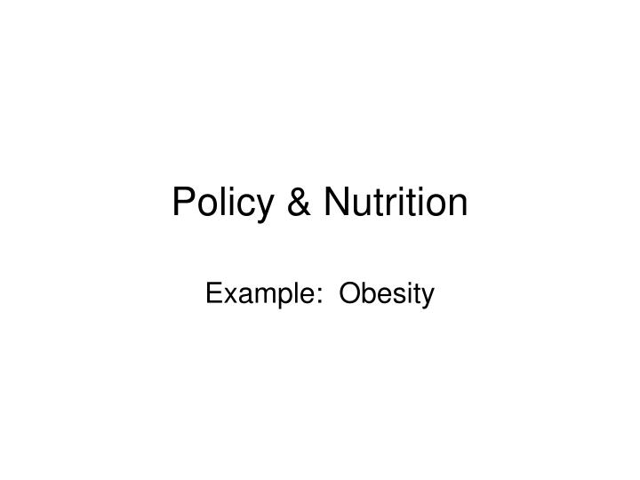 policy nutrition n.