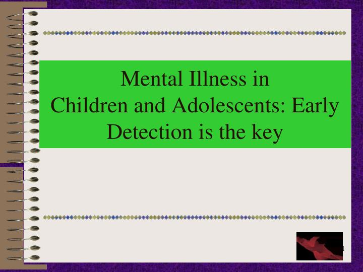 mental illness in children and adolescents early detection is the key n.