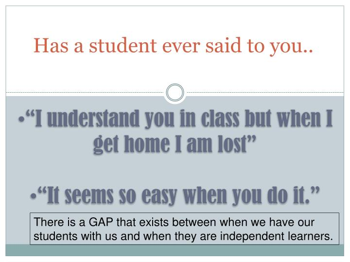 Has a student ever said to you