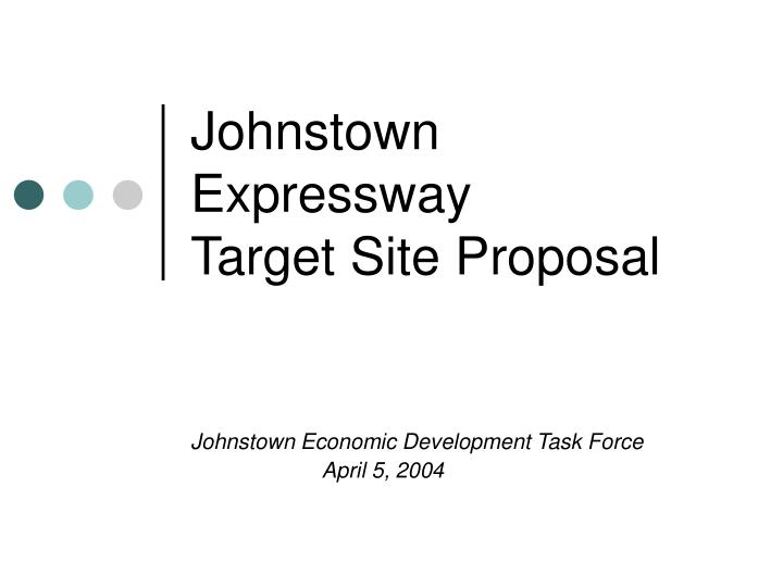 johnstown expressway target site proposal n.