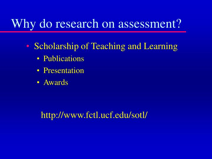 Why do research on assessment?