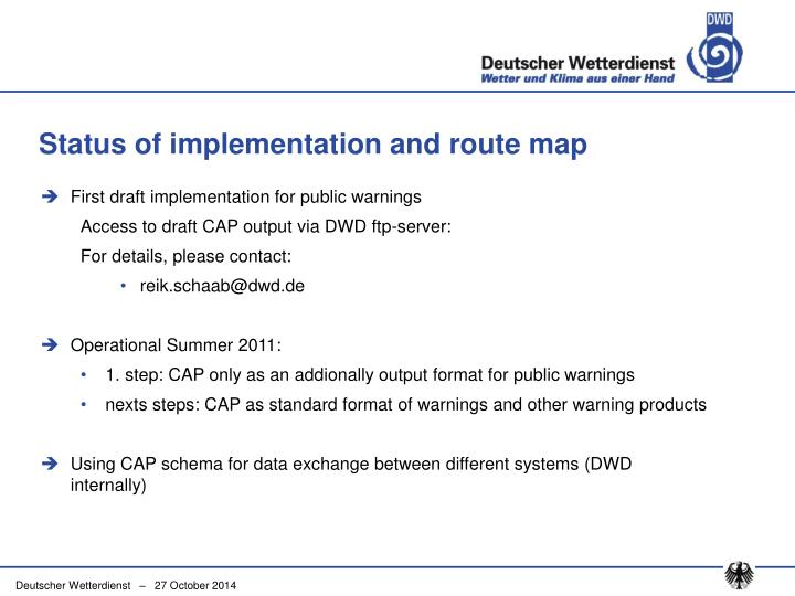 Status of implementation and route map