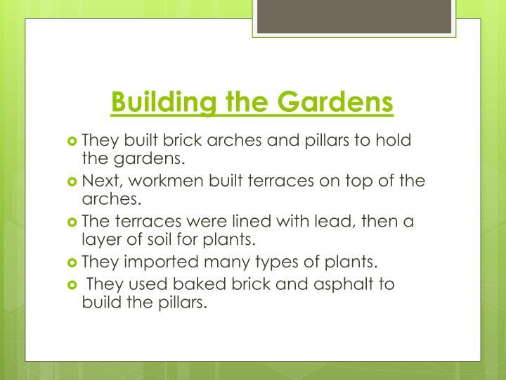 Building the Gardens