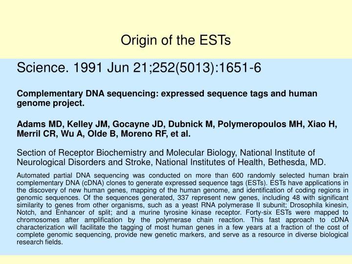 Origin of the ESTs