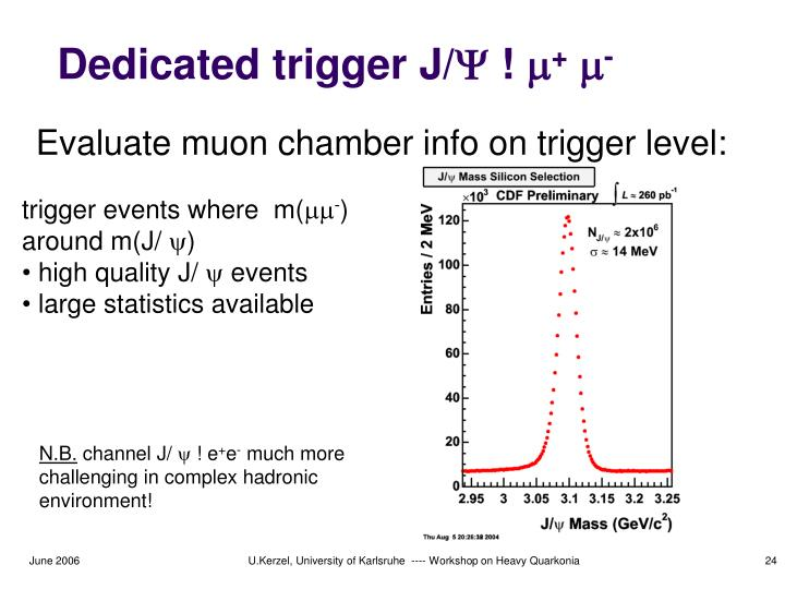 Dedicated trigger J/