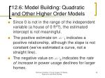 12 6 model building quadratic and other higher order models6