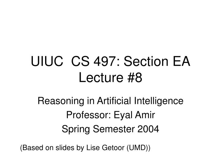 uiuc cs 497 section ea lecture 8 n.