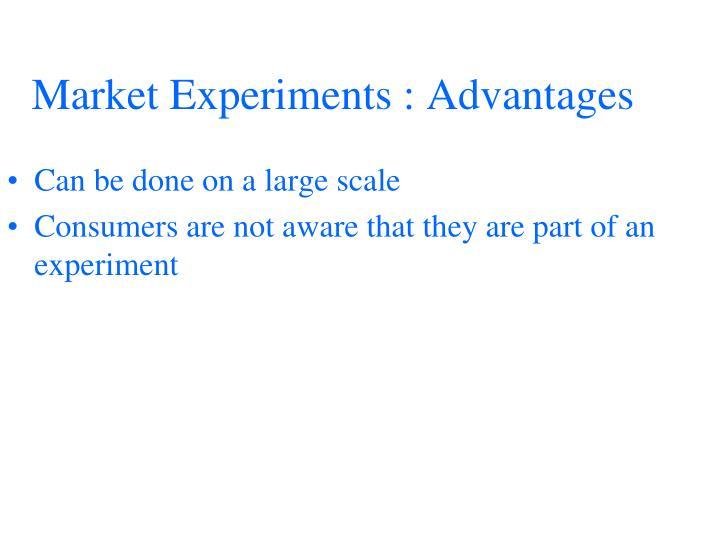 Market Experiments : Advantages