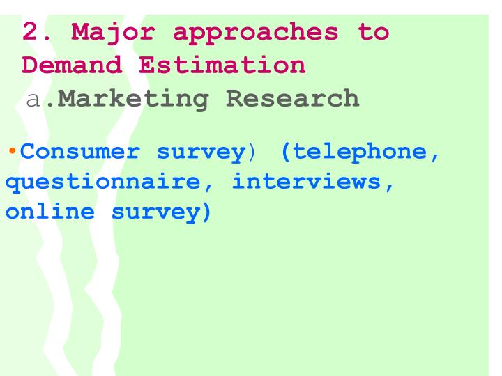 2. Major approaches to Demand Estimation