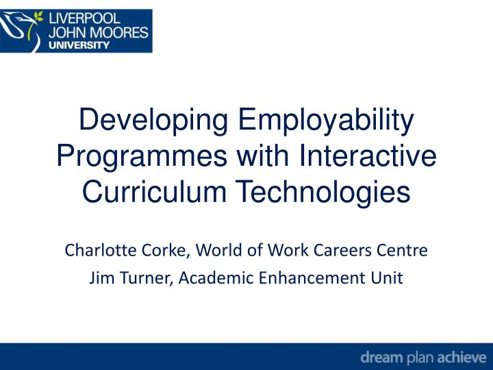 Developing employability programmes with interactive curriculum technologies