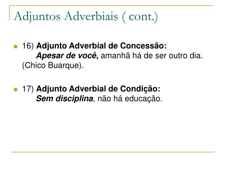 Adjuntos Adverbiais ( cont.)