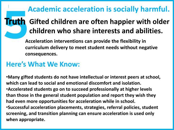 Academic acceleration is socially harmful
