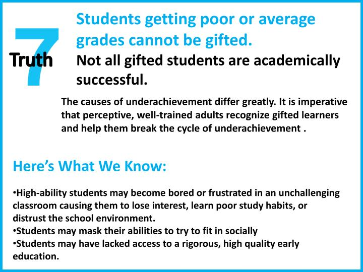 Students getting poor or average grades cannot be gifted.