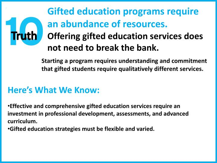 Gifted education programs require an abundance of resources.