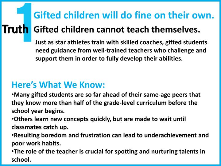 Gifted children will do fine on their own.