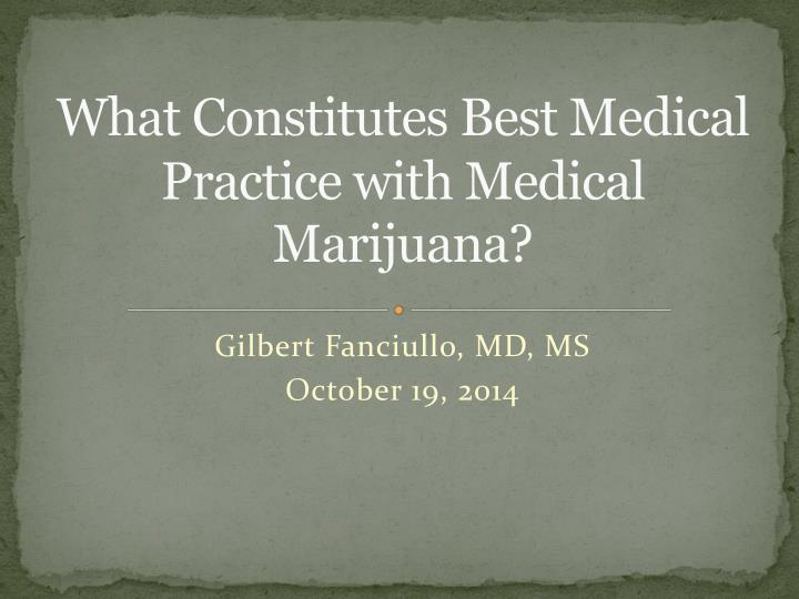 what constitutes best medical practice with medical marijuana n.