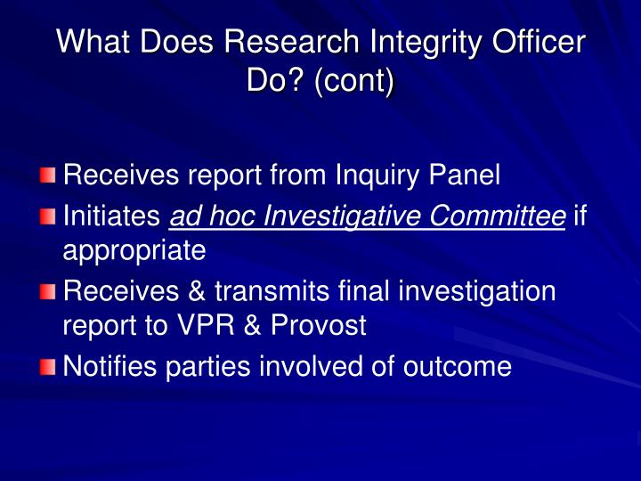 What Does Research Integrity Officer Do? (cont)