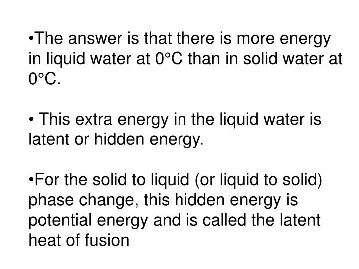 The answer is that there is more energy in liquid water at 0°C than in solid water at 0°C.