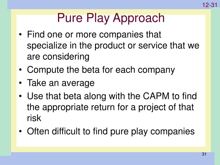 Pure Play Approach