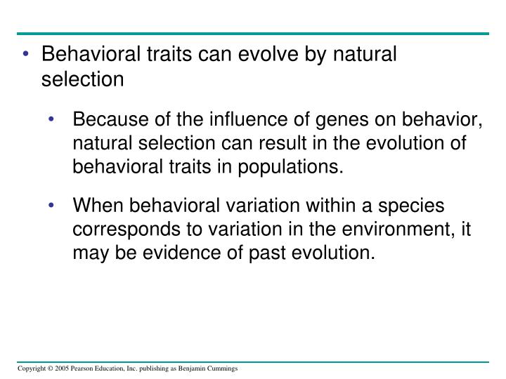 Behavioral traits can evolve by natural selection