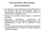 caracter sticas de la etapa sensoriomotora