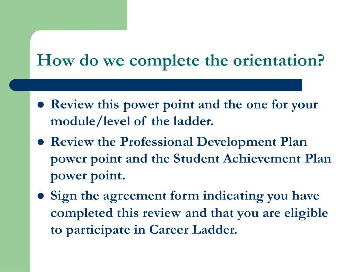 How do we complete the orientation