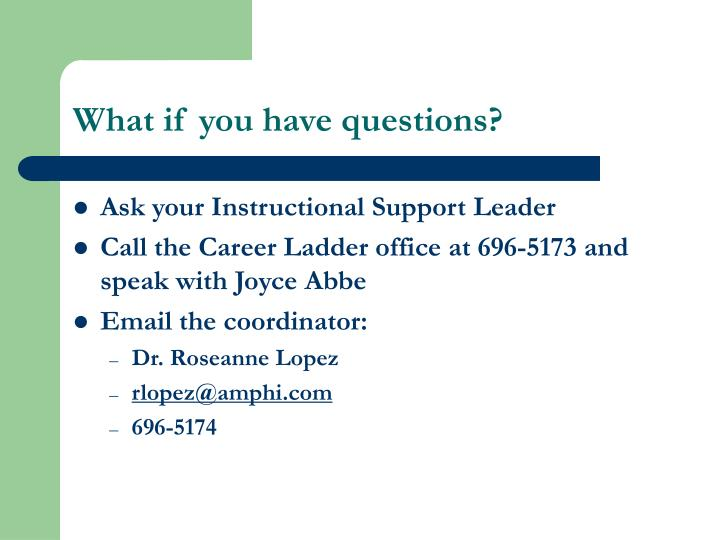 What if you have questions?