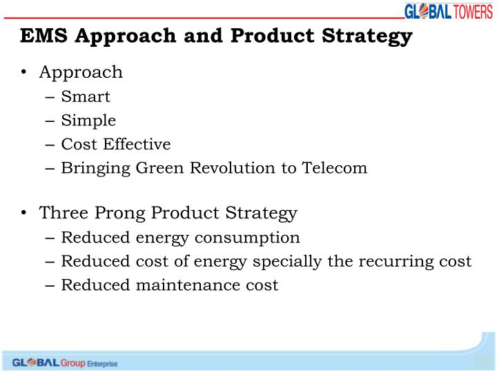 EMS Approach and Product Strategy