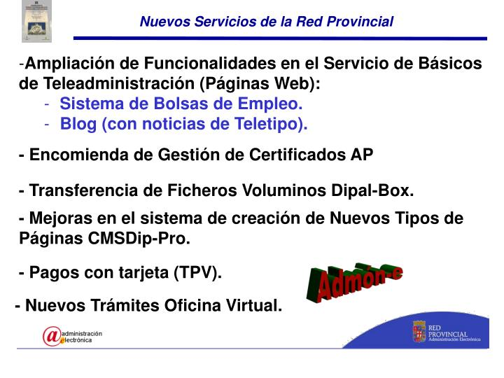 Nuevos Servicios de la Red Provincial