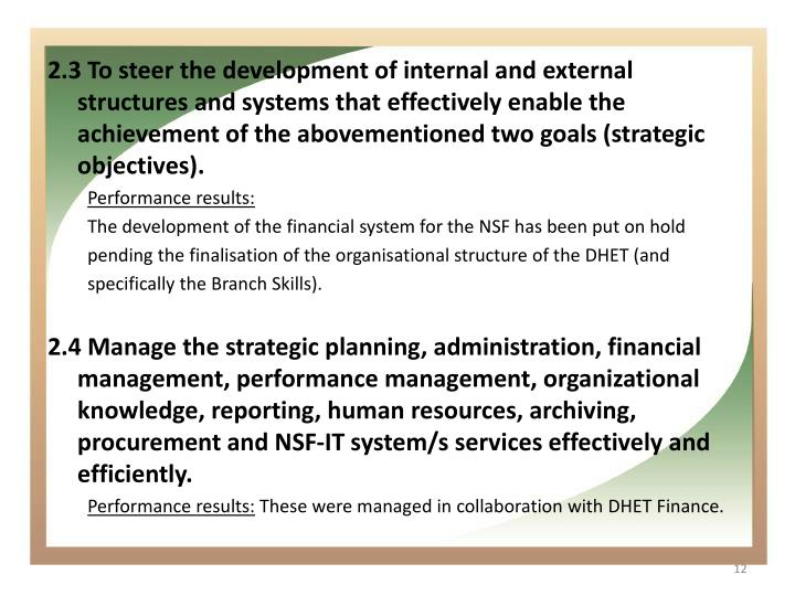 2.3 To steer the development of internal and external structures and systems that effectively enable the achievement of the abovementioned two goals (strategic objectives).