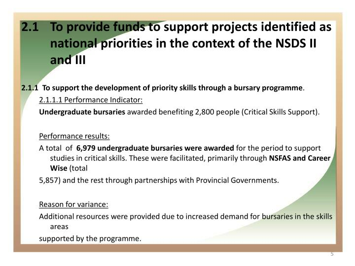 2.1	To provide funds to support projects identified as national priorities in the context of the NSDS II and III