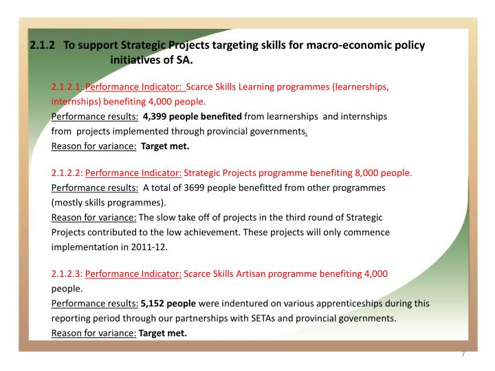 2.1.2   To support Strategic Projects targeting skills for macro-economic policy initiatives of SA.