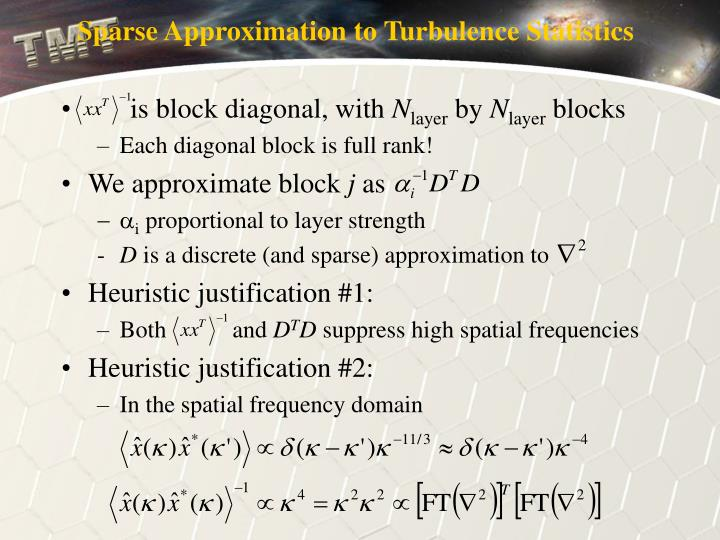 Sparse Approximation to Turbulence Statistics