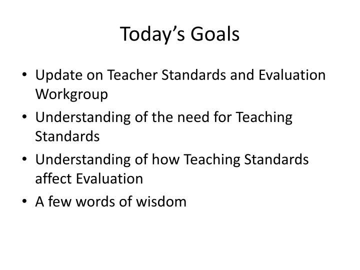Today s goals