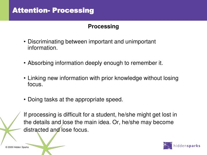 Attention- Processing