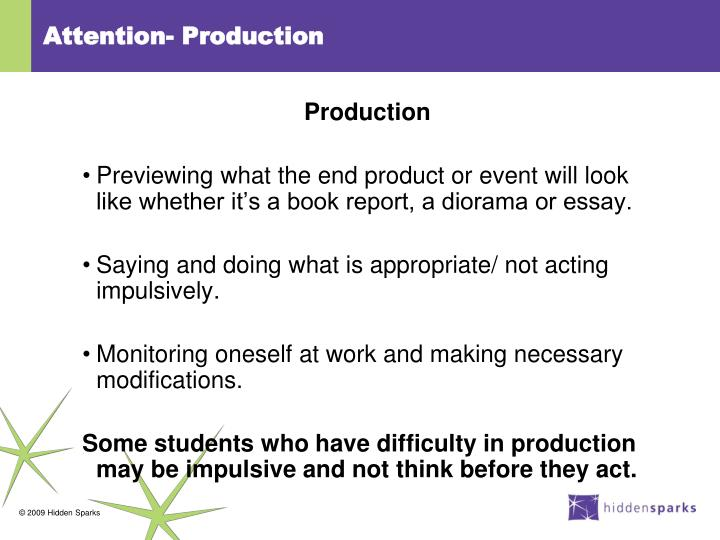 Attention- Production