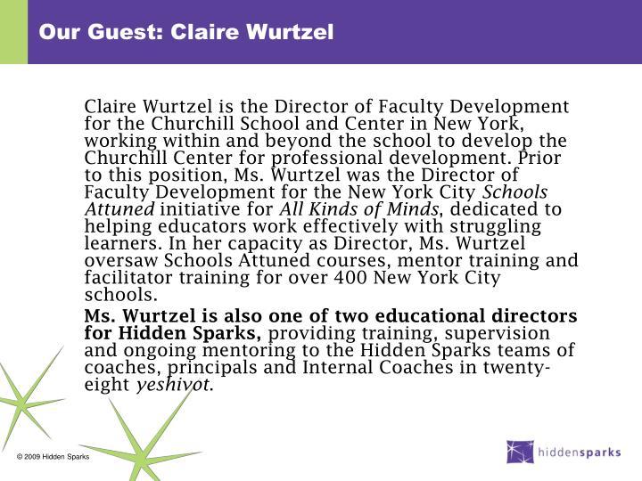 Our guest claire wurtzel