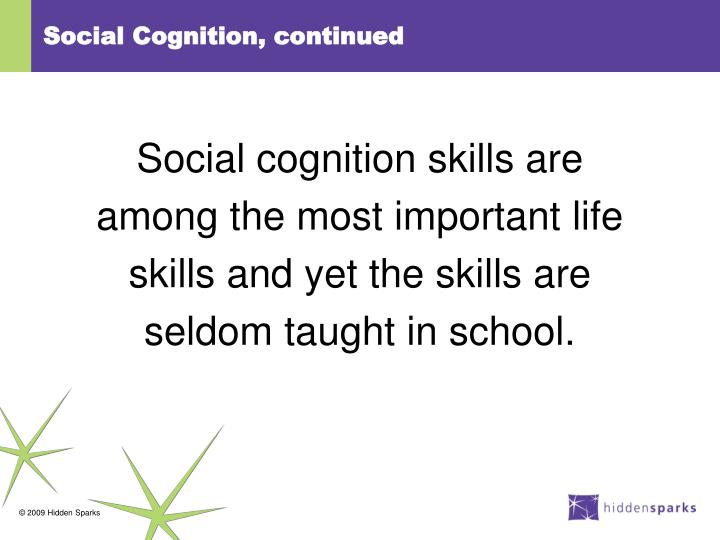 Social Cognition, continued