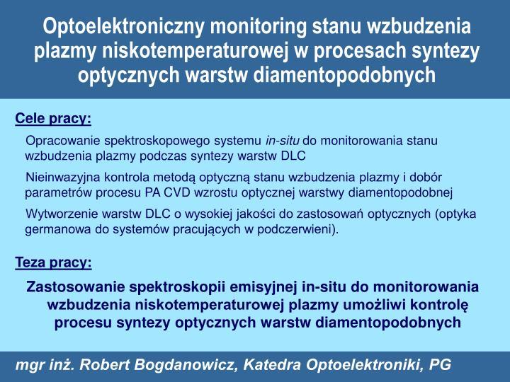 Optoelektroniczny monitoring stanu wzbudzenia plazmy niskotemperaturowej w procesach syntezy optyczn...