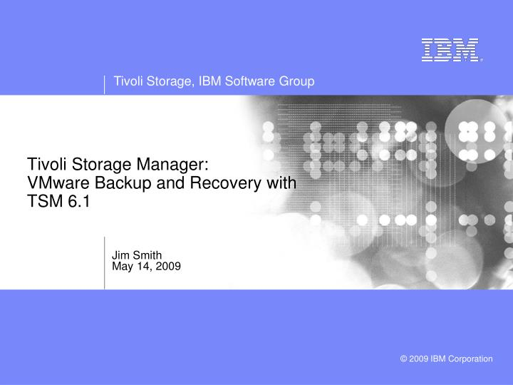PPT - Tivoli Storage Manager: VMware Backup and Recovery