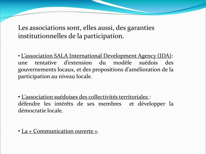 Les associations sont, elles aussi, des garanties institutionnelles de la participation.
