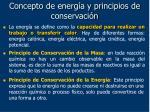 concepto de energ a y principios de conservaci n