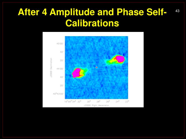 After 4 Amplitude and Phase Self-Calibrations