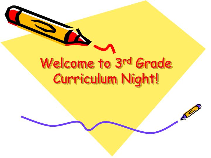 welcome to 3 rd grade curriculum night n.