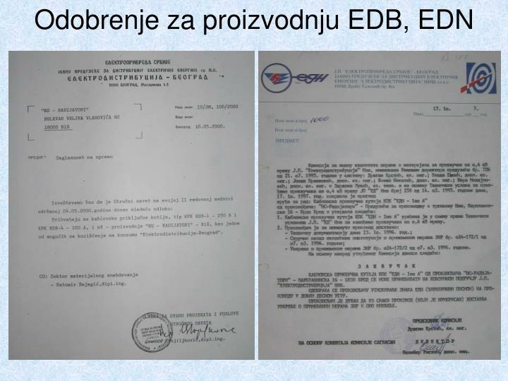 Odobrenje za proizvodnju EDB, EDN