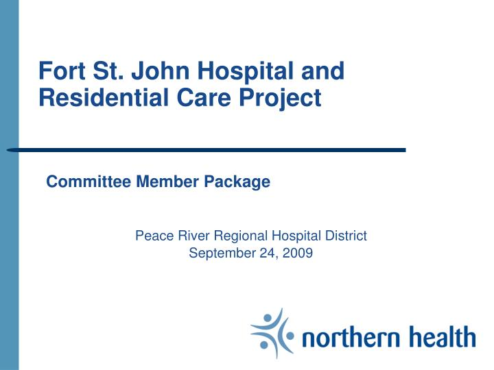 fort st john hospital and residential care project n.